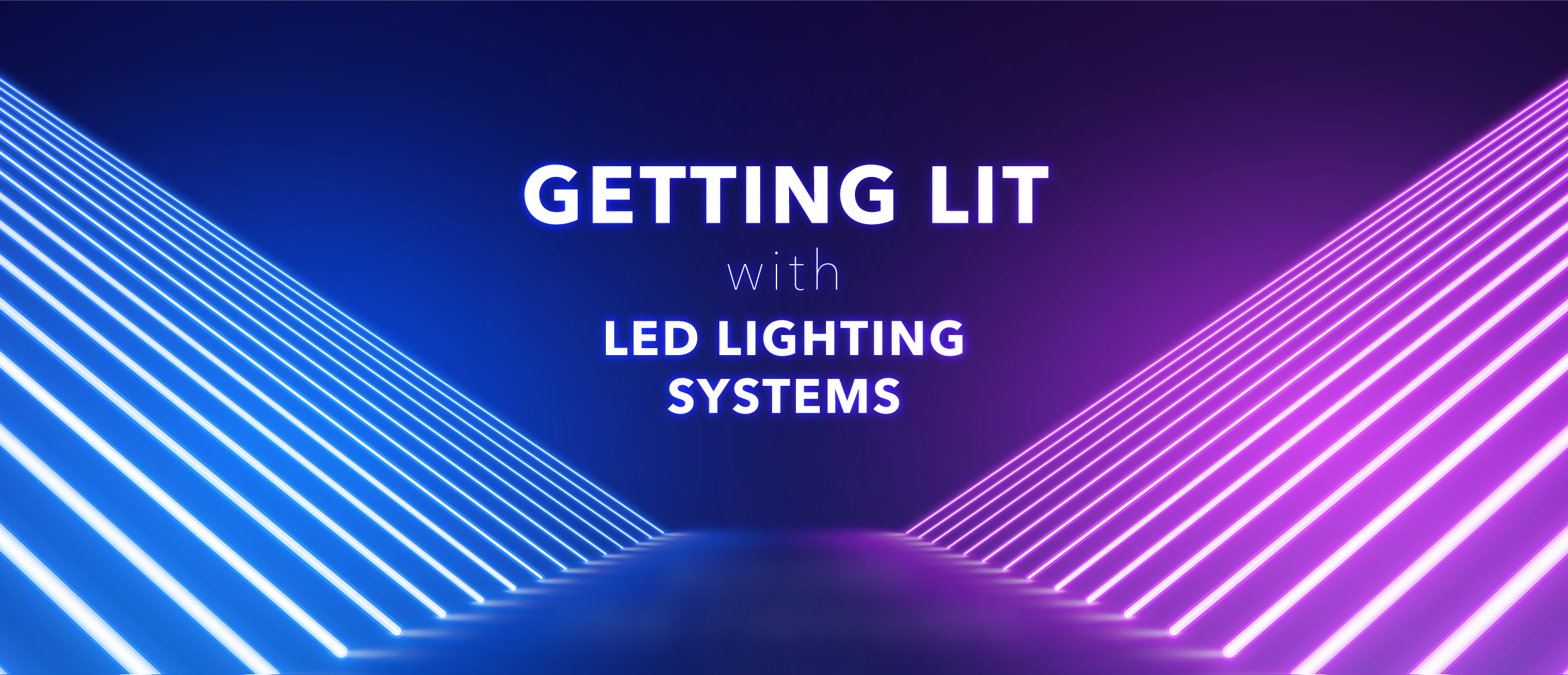 Getting Lit with LED Lighting Systems